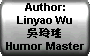 Author: Linyao Wu ??? Humor Master